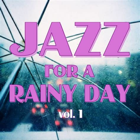 8tracks radio jazz for a rainy day v1 11 songs free and playlist