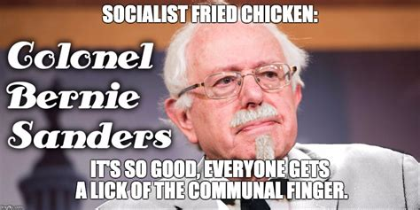 Colonel Sanders Memes - we need to get rid of our corrupt chicken financing system