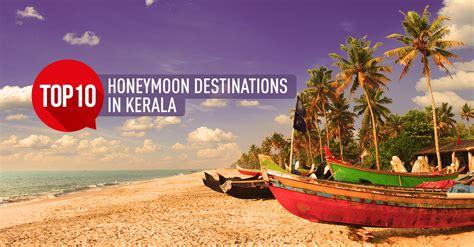 top  honeymoon destinations  kerala