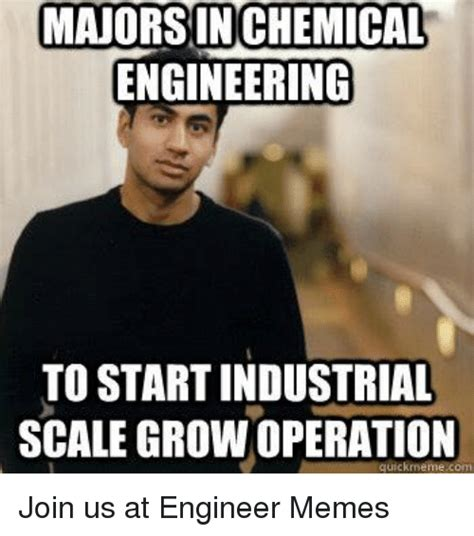 Engineering Major Meme - majors inchemical engineering tostartindustrial scalegrow
