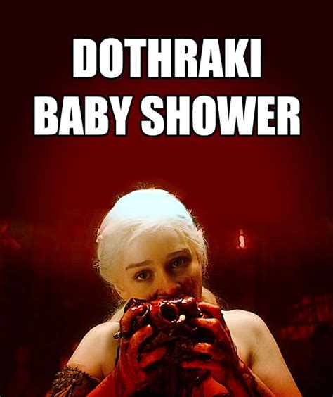 Baby Shower Memes - jorah mormont meme dothraki baby shower khaleesi game of