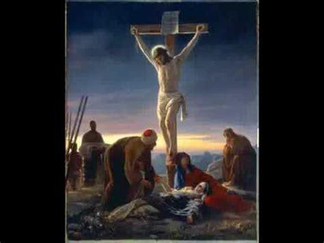 imagenes de jesus en la cruz para niños las siete palabras de cristo en la cruz youtube