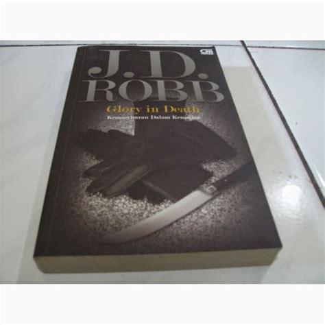 J D Robb Kesetiaan Dalam Kematian ebok novel terjemahan j d robb kemasyhuran dalam kematian pdf kumpulan novel novel