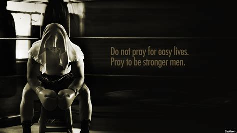 easy wallpaper do not pray for easy lives inspirational quotes quotivee