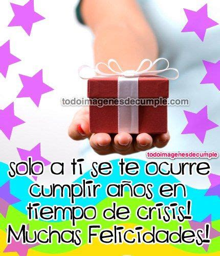 imagenes con frases para cumpleaños 17 best images about frases on pinterest tacos facebook