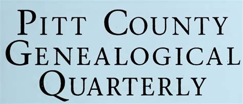 Pitt County Records Pitt County Genealogical Quarterly Now Available On Digitalnc 183 Digitalnc