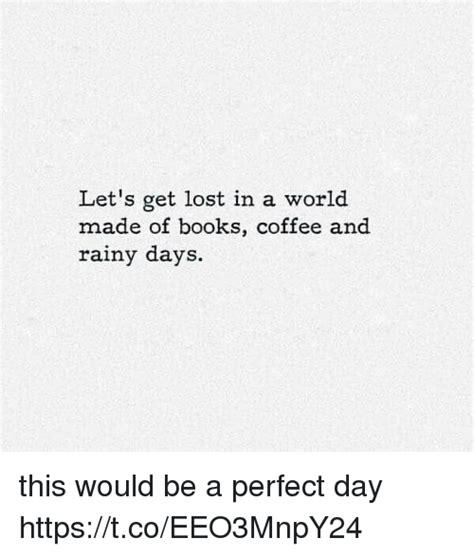 let it rain coffee 0743212045 25 best about rainy days rainy days