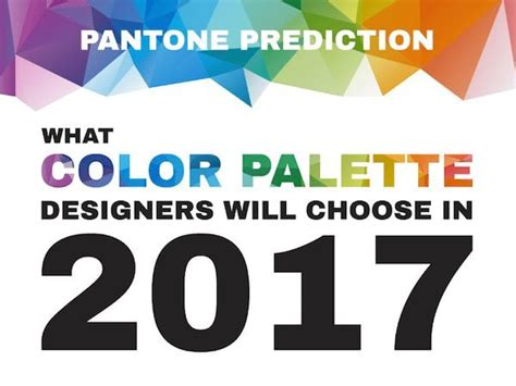 pantone color forecast 2017 2017 color of the year denver beyond