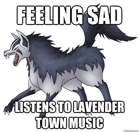 Feeling Sad Meme - feeling sad listens to lavender town music misc quickmeme