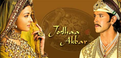 film seri india jodha akbar jodhaa akbar bollywood film