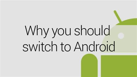 should i switch to android 5 reasons why you should switch to android