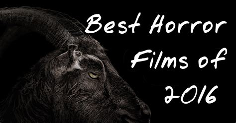 film horror recommended 2016 the best horror films of 2016 norville rogers