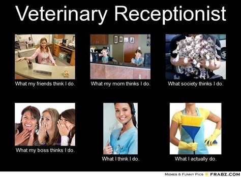 Vet Memes - veterinary receptionist meme generator what i do