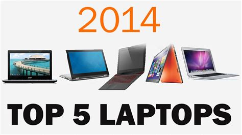 best laptops 2014 top 5 best laptops 2014 tech and