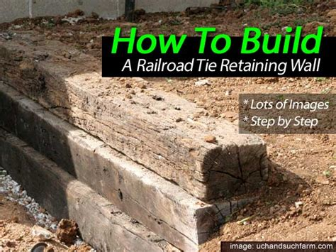 Bed Backs Designs by How To Build A Railroad Tie Retaining Wall