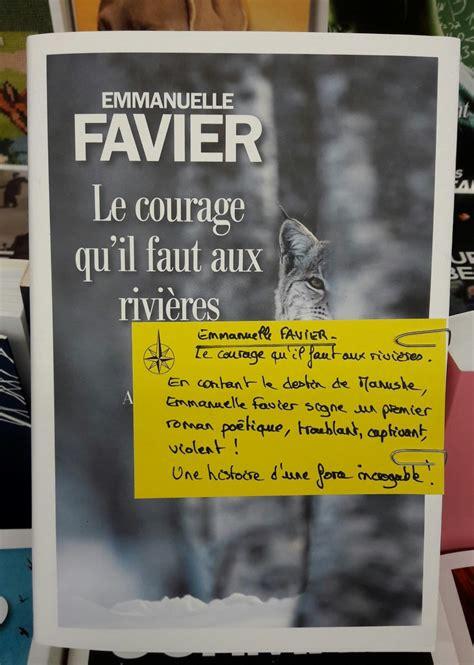 le courage quil faut 9782226400192 le courage qu il faut aux rivi 232 res les petits mots des libraires