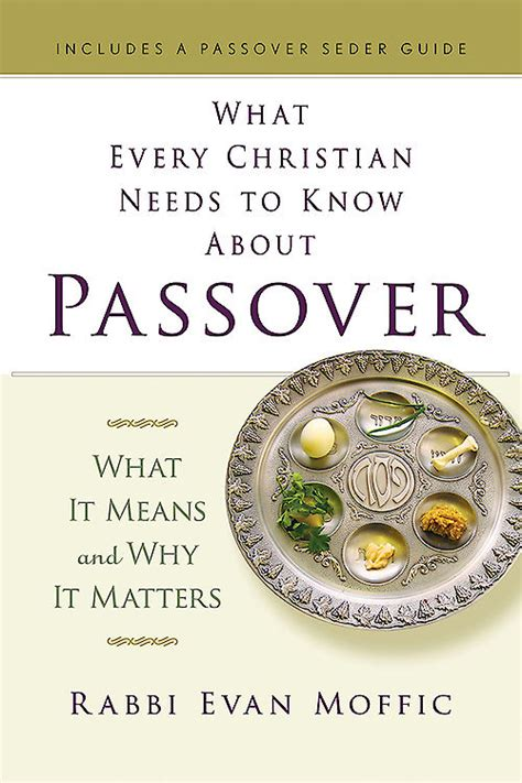 what every christian needs 0764209760 the passover experience justin kron