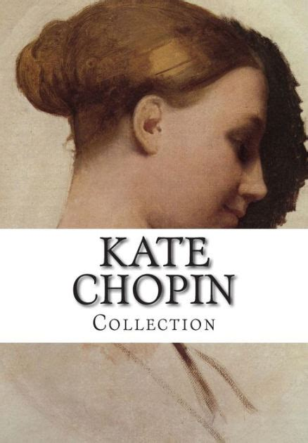 kate chopin biography book kate chopin collection by kate chopin paperback barnes