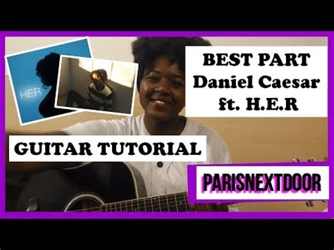 best part lyrics caesar best part daniel caesar ft h e r guitar tutorial youtube