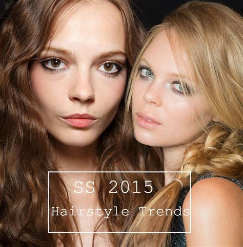 whats the in hair colour summer 2015 spring summer 2015 hairstyle trends fashionisers
