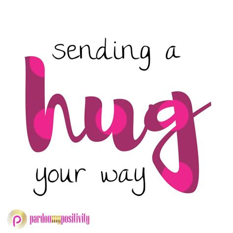 Hug And sending a hug your way hugday nationalhuggingday hug hugs pardon my positivity quotes