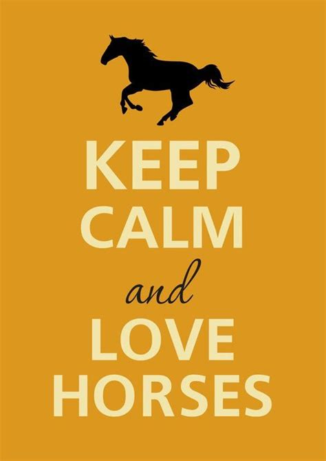 printable horse quotes 39 best keep calm and love horses images on pinterest