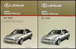 auto repair manual online 2004 lexus is spare parts catalogs 2004 lexus is 300 repair shop manual original 2 volume set