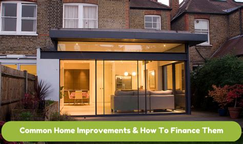 common home improvements how to finance them