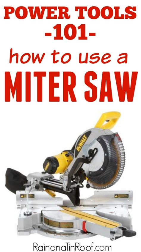 woodwork tools and how to use them power tools 101 how to use a miter saw
