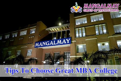 How To Choose Best Mba College by Tips To Choose Great Mba College Mangalmay Of