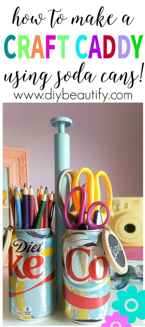 diy projects with soda cans how to make a diy craft caddy with soda cans crafts