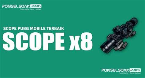 scope pubg mobile terbaik lengkap  kegunaannya