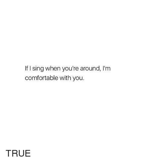Comfortable With You by If I Sing When You Re Around L M Comfortable With You True