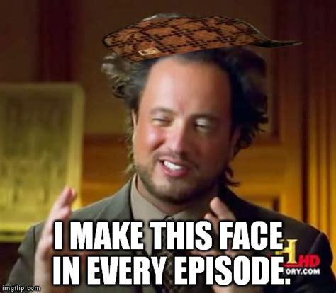Every Meme Face - ancient aliens meme imgflip