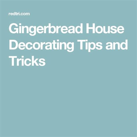 home tips and tricks gingerbread house decorating tips and tricks 187 make me