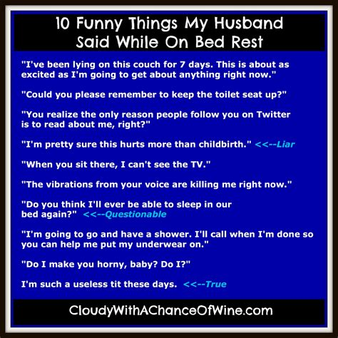 things to do while on bed rest 10 funny things my husband said while on bed rest