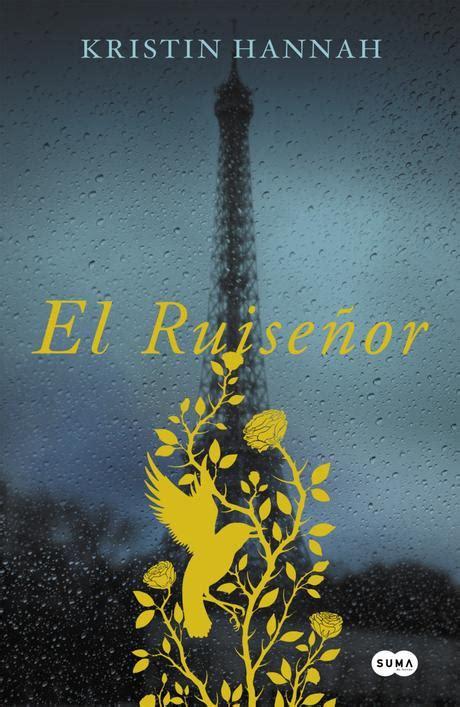 libro title el ruisenor el ruise 241 or el emotivo libro de kristin hannah paperblog