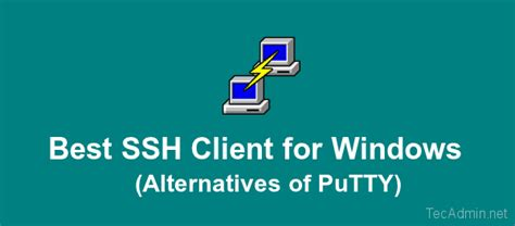 best ssh client windows top 5 ssh clients for windows alternatives of putty