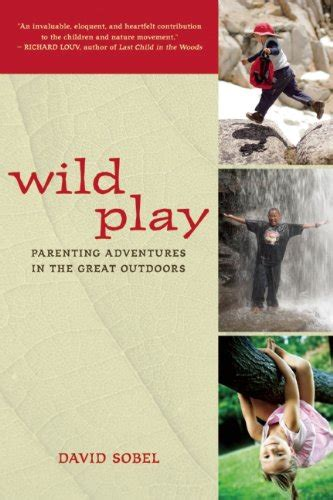 play parenting adventures in the great outdoors books book play parenting adventures in the great outdoors