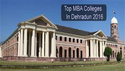 In Dehradun For Mba by Top Mba Colleges In Dehradun 2016