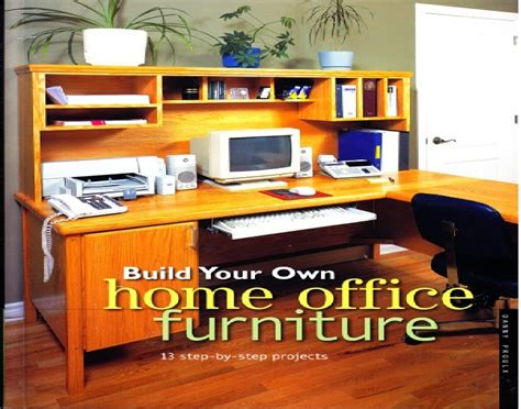 build your own office furniture the pillars of dreams build your own home office furniture 2014 ebook