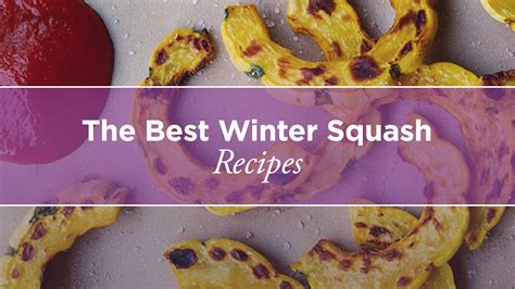 best winter recipes the best winter squash recipes
