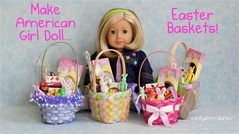 american girl doll easter baskets video   dolls