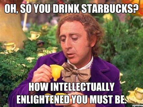 Charlie And The Chocolate Factory Meme - starbucks willy wonka meme funny pinterest willy