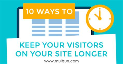4 Easy Ways To Keep Visitors On Your Site 10 Ways To Keep Your Visitors On Your Website Longer