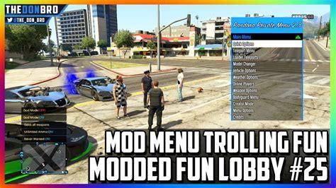 mod gta 5 lobby gta 5 online modded fun lobby 25 mod menu trolling