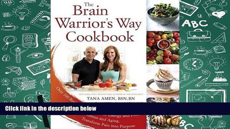 the brain warrior s way ignite your energy and focus attack illness and aging transform into purpose books pdf the brain warrior s way cookbook 100