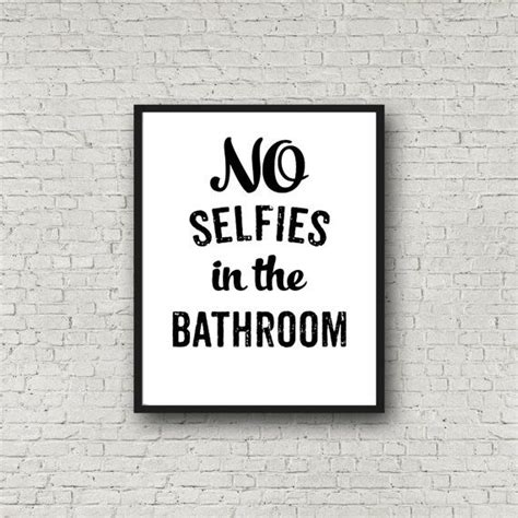 bathroom sayings funny no selfies in the bathroom no selfies bathroom sign