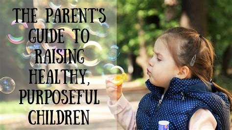 Or Parents Guide Parent S Guide To Raising Healthy Purposeful Children The New Renaissance