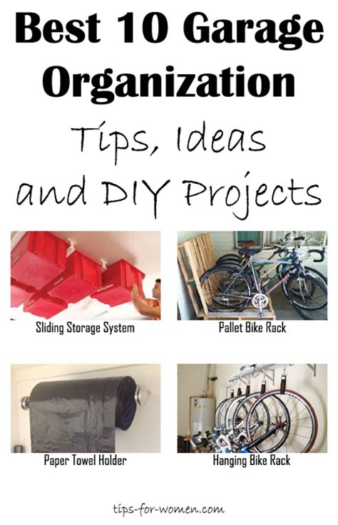 best organizing tips best 10 garage organization tips ideas and diy projects